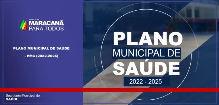 PLANO MUNICIPAL DE SAÚDE – PMS (2022-2025)